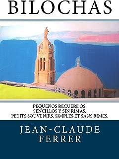 Bilochas: Pequeños recuerdos, sencillos y sin rimas. Petits souvenirs, simples et sans rimes. (Spanish Edition)