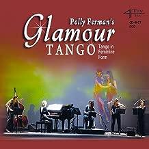 Polly Ferman's GlamourTango (feat. Valeria Lima, Eleonora Ferreyra, Sophie Luessi, Paulina Fain, Maria Ines Rojas, Sandra Mihanovich) [Tango In Feminine Form]