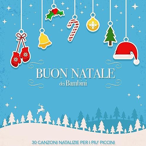 Buon Natale Buon Natale Canzone.Buon Natale Dai Bambini 2016 30 Canzoni Natalizie Per I Piu Piccini