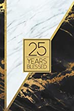 25 Years Blessed: Lined Journal / Notebook - 25th Birthday / Anniversary Gift - Fun And Practical Alternative to a Card - Elegant 25 yr Old Gift - Black and White Marble Cover