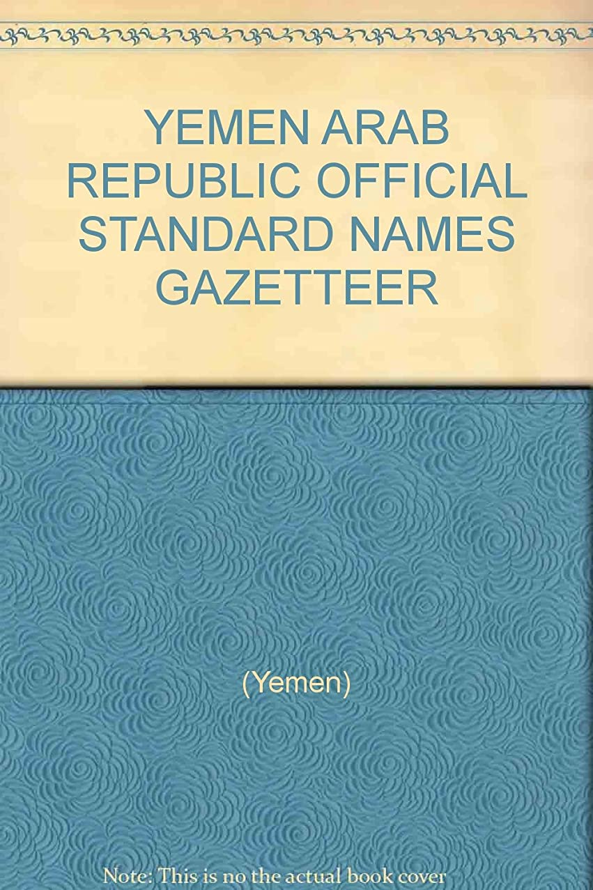 YEMEN ARAB REPUBLIC OFFICIAL STANDARD NAMES GAZETTEER