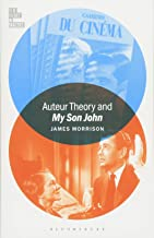 Auteur Theory and My Son John (Film Theory in Practice)