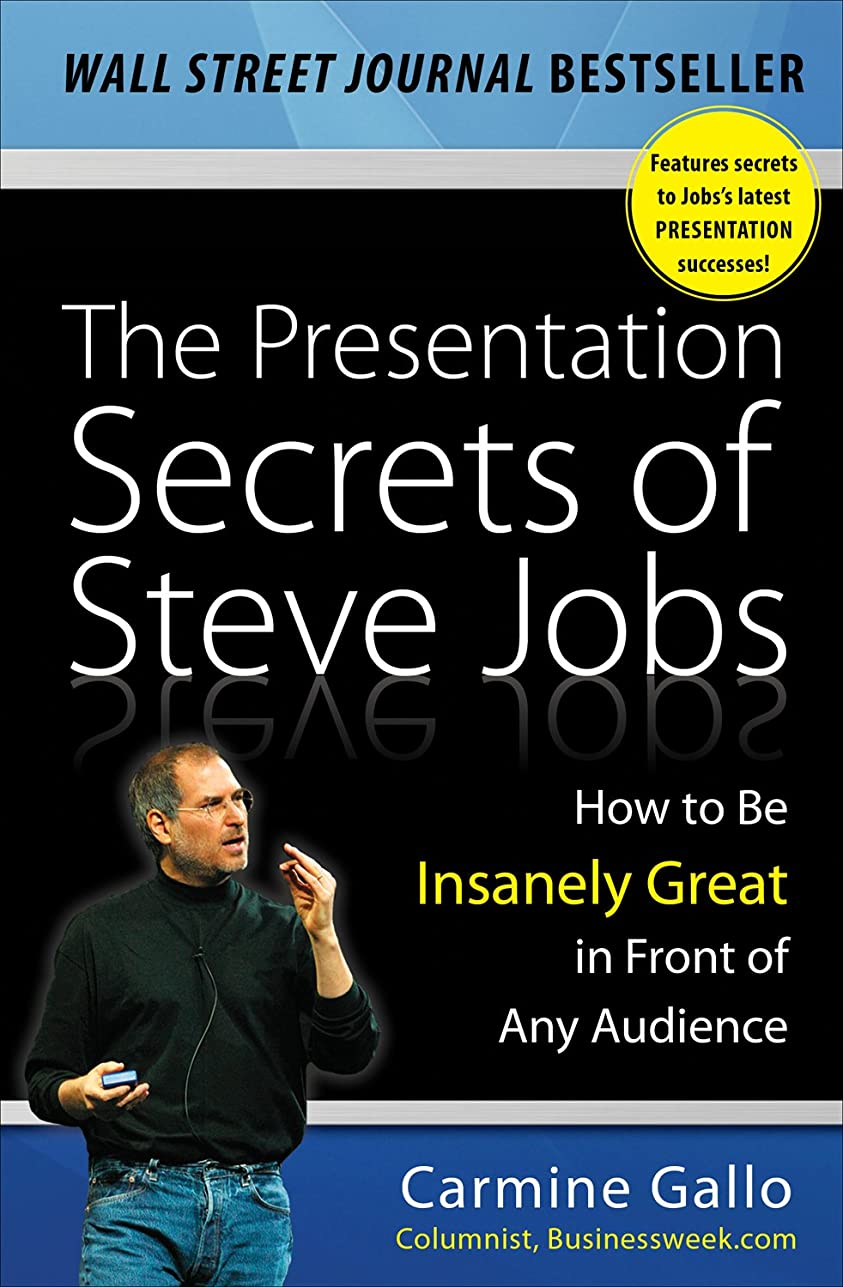 死すべきチケット歯痛The Presentation Secrets of Steve Jobs: How to Be Insanely Great in Front of Any Audience (English Edition)