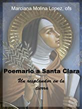Poemario a Santa Clara de Asis (Spanish Edition)