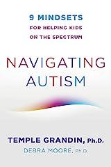 Navigating Autism: 9 Mindsets For Helping Kids on the Spectrum Kindle Edition