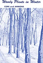 Woody Plants in Winter: A Manual of Common Trees and Shrubs in Winter in the Northeastern United States and Southeastern Canada