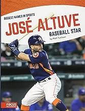 Jose Altuve: Baseball Star (Biggest Names in Sports)