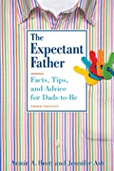 The Expectant Father: Facts, Tips, and Advice for Dads-to-Be (New Father Series) Paperback