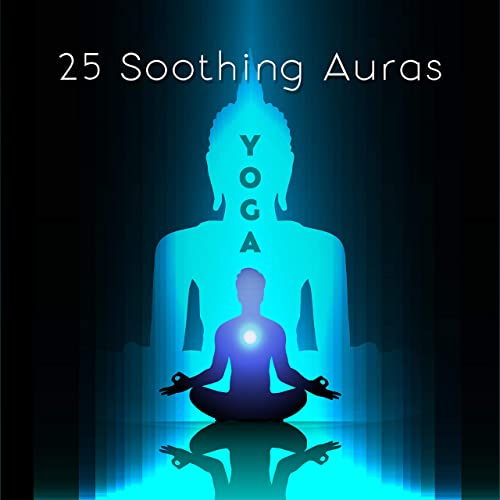 25 Soothing Auras: Yoga by Mantra Yoga Music Oasis on Amazon ...