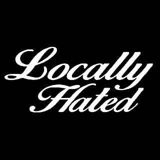 Locally Hated Decal, JDM Car Lifted Truck Stickers (H 3.5 by L 8 Inches, White)