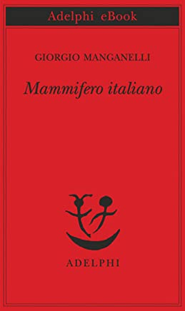 Mammifero italiano (Piccola biblioteca Adelphi Vol. 550)