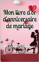 Mon livre d'or d'anniversaire de mariage: Mes sincères félicitations ! (French Edition)