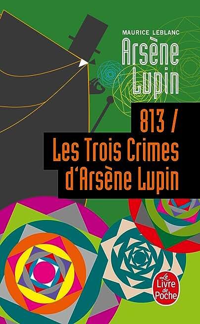 813 les trois crimes d'Arsène Lupin (Policiers t. 4061)