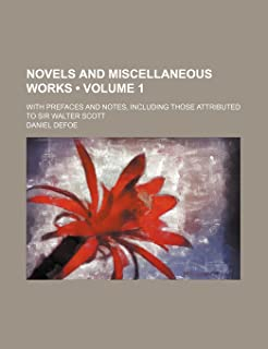 Novels and Miscellaneous Works (Volume 1); With Prefaces and Notes, Including Those Attributed to Sir Walter Scott
