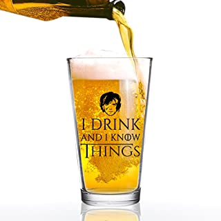 I Drink and I Know Things Beer Glass - 16 oz - Funny Novelty Beer Glass - Humorous Present for Dad, Men, Friends, or Him- Made in USA - Inspired by GOT