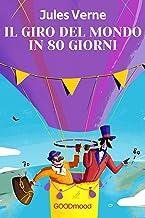 Il giro del mondo in 80 giorni (Italian Edition)