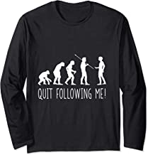 Funny Quit Following Me Human Evolution  Long Sleeve T-Shirt