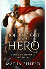 Holding Out For A Hero (Order Of Olympus Book 1) Kindle Edition