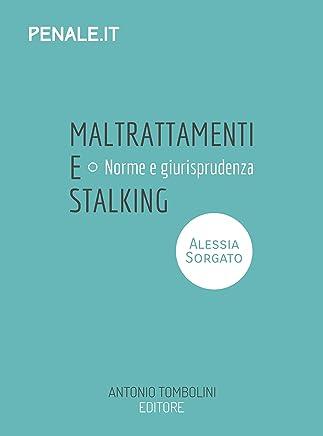 maltrattamenti e stalking (Penale.it)