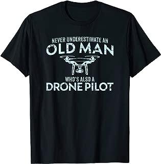 Mens Old Man Drone Pilot Tshirt Men Quadcopter Operator Gift UAV