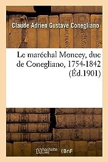 Le maréchal Moncey, duc de Conegliano, 1754-1842