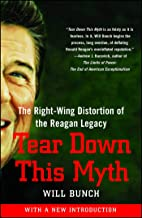 Tear Down This Myth: How the Reagan Legacy Has Distorted Our Politics and Haunts Our Future