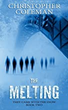The Melting (They Came with the Snow Book Two)