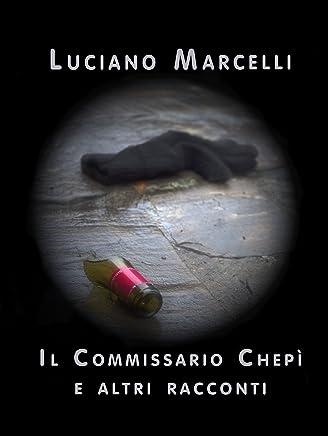 Il Commissario Chepì e altri racconti