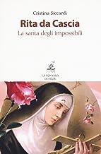 Scaricare Libri Rita da Cascia. La santa degli impossibili. Nuova ediz. PDF