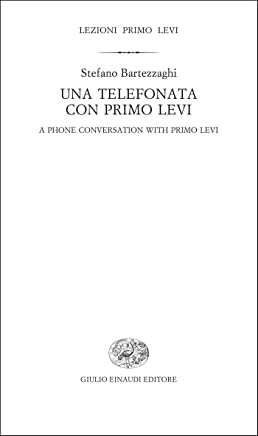 Una telefonata con Primo Levi: A phone conversation with Primo Levi (Lezioni Primo Levi Vol. 3)