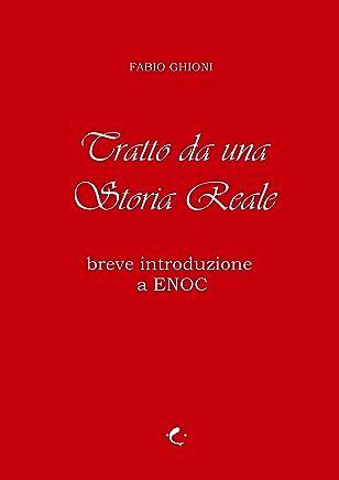 Tratto da una Storia Reale - Breve Introduzione a ENOC