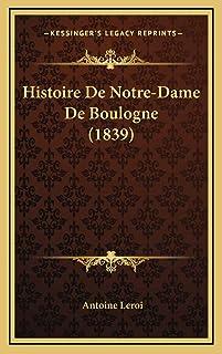 Histoire De Notre-Dame De Boulogne (1839)