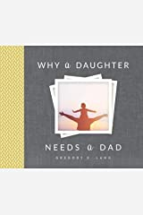 Why a Daughter Needs a Dad Hardcover