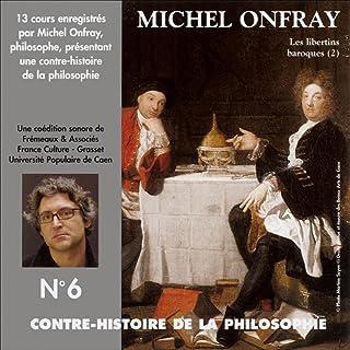 Les libertins baroques. De Gassendi à Spinoza 1: Contre-histoire de la philosophie 6.1