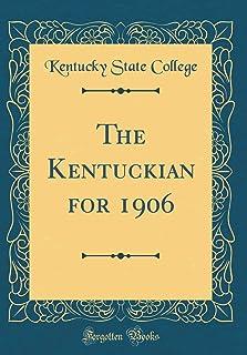 The Kentuckian for 1906 (Classic Reprint)