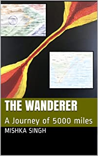 The Wanderer : A Journey of 5000 miles (English Edition)