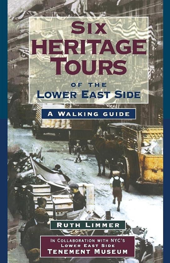 見込み透ける息切れSix Heritage Tours of the Lower East Side: A Walking Guide
