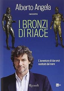 I bronzi di Riace. L'avventura di due eroi restituiti dal mare. Ediz. illustrata