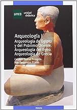 Arqueología de Egipto y del Próximo Oriente. Arqueología del Egeo. Arqueología de Grecia (UNIDAD DIDÁCTICA)