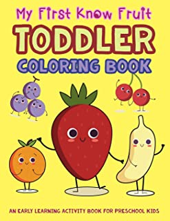 My First Know Fruit Toddler Coloring Book: An Early Learning Activity Book for Preschool Kids