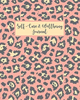 Self-Care & Wellbeing Journal: Daily Reflective Self-Care and Wellness Journal. Reduce Stress and Improve Mind and Body He...