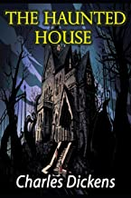 The Haunted House: A Dickens Christmas Collection, Best of Charles Dickens Christmas Books series (The Haunted House Illus...