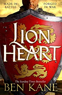 Lionheart: A rip-roaring epic novel of one of history's greatest warriors by the Sunday Times bestselling author