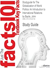Studyguide for the Globalization of World Politics: An Introduction to International Relations by Baylis, John, ISBN 9780199569090