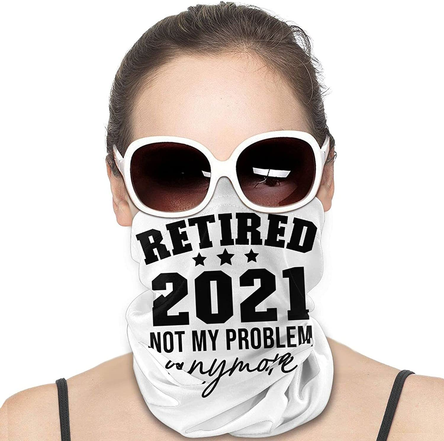 Retired 2021 Not My Problem Anymore Round Neck Gaiter Bandnas Face Cover Uv Protection Prevent bask in Ice Scarf Headbands Perfect for Motorcycle Cycling Running Festival Raves Outdoors