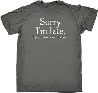 123t Men's Sorry I'm Late I Just Didn't Want to Come T-Shirt