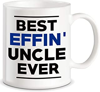 Fathers Day Gifts for Uncles World's Best Effin Uncle Ever Funny Gift Ideas for Christmas Birthday Awesome Uncle Novelty Gag Gift Ceramic Coffee Mug Tea Cup