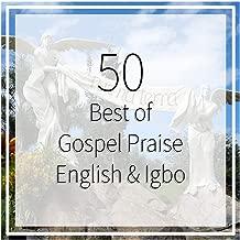 50 best of Gospel Praise English & Igbo