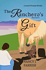 The Ranchero's Gift: Land of Promise 1.5 Kindle Edition