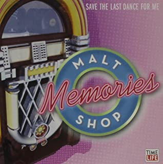 Malt Shop Memories: Save the Last Dance For Me